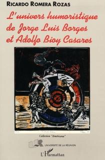 L'univers humoristique de Jorge Luis Borges et Adolfo Bioy Casares - RicardoRomera Rozas