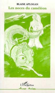Les noces du caméléon - BlaiseAplogan