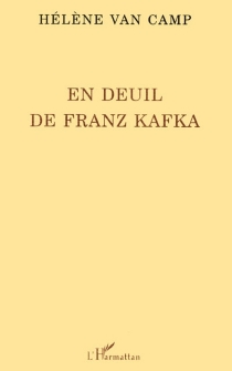 En deuil de Franz Kafka - HélèneVan Camp