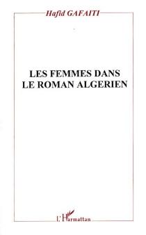 Les femmes dans le roman algérien : histoire, discours et texte - HafidGafaïti