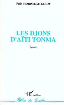 Les Djons d'Aïti Tonma - FélixMorisseau-Leroy