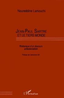 Jean-Paul Sartre et le tiers monde : rhétorique d'un discours anticolonialiste - NoureddineLamouchi