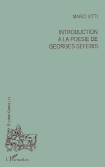 Introduction à la poésie de Georges Seféris - Mario Vitti
