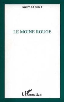 Le moine rouge - AndréSoury