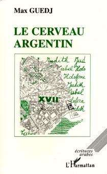 Le cerveau argentin - MaxGuedj