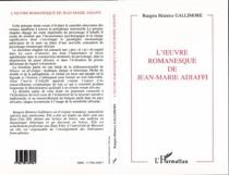 L'oeuvre romanesque de Jean-Marie Adiaffi : le mariage du mythe et de l'histoire, fondement d'un récit pluriel - Rangira BéatriceGallimore