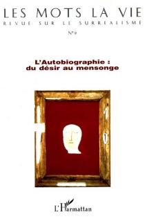 L'autobiographie, du désir au mensonge -