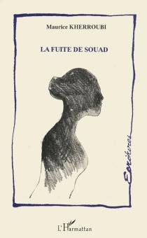 La fuite de Souad - MauriceKherroubi