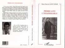 Pierre Loti l'insaisissable - Marie-Paule deSaint-Léger