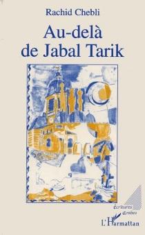 Au-delà de Jabal Tarik - RachidChebli