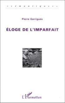 Eloge de l'imparfait - PierreGarrigues