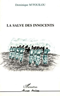 La salve des innocents - Dominique M'fouillou