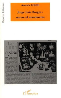 Jorge Luis Borges, oeuvre et manoeuvres - AnnickLouis