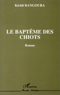 Le baptême des chiots - Kiri DiBangoura