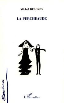 La percheaude - MichelRebondy
