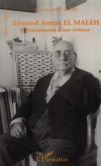 Edmond Amran El Maleh : cheminements d'une écriture - Bou'AzzaBen'Achir