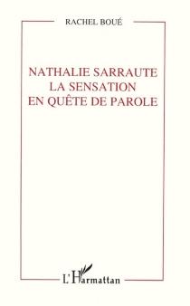 Nathalie Sarraute, la sensation en quête de parole - RachelBoué