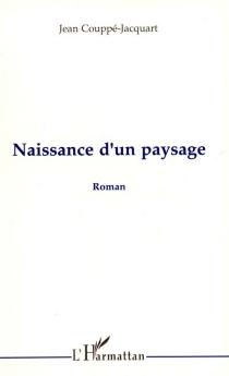 Naissance d'un paysage - JeanCouppé-Jacquart