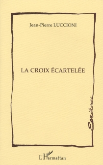 La croix écartelée - Jean-PierreLuccioni
