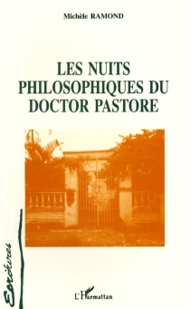 Les nuits philosophiques du doctor Pastore - MichèleRamond