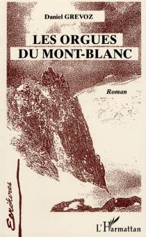 Les orgues du Mont-Blanc - DanielGrévoz