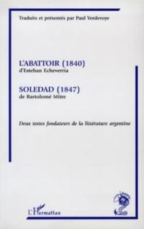 L'abattoir : 1840| Soledad : 1847 - EstebanEcheverría