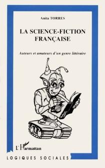 La science-fiction française : auteurs et amateurs d'un genre littéraire - AnitaTorres