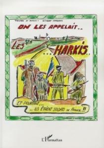 On les appelait les harkis... : et pourtant ils étaient soldats de France - GilbertCarreras