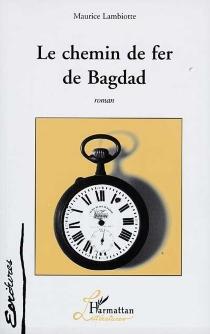 Le chemin de fer de Bagdad - MauriceLambiotte