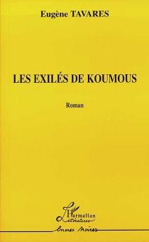 Les exilés de Koumous - EugèneTavares
