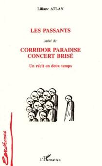Les passants| Suivi de Corridor Paradise, concert brisé - LilianeAtlan
