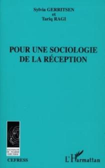 Pour une sociologie de la réception : lecteurs et lectures de l'oeuvre d'Albert Camus en Flandre et aux Pays-Bas - SylviaGerritsen