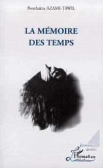 La mémoire des temps - BouthaïnaAzami-Tawil