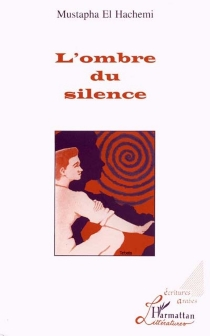 L'ombre du silence - Mustapha el-Hachemi