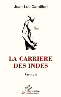 La carrière des Indes - Jean-LucCamilleri
