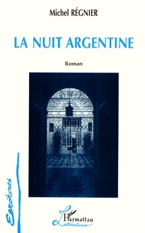 La nuit argentine - MichelRégnier