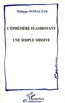 L'éphémère flamboyant| Suivi de Une simple missive - PhilippeNowaczyk