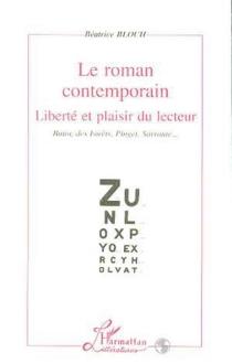 Le roman contemporain : liberté et plaisir du lecteur : Butor, des Forêts, Pinget, Sarraute... - BéatriceBloch