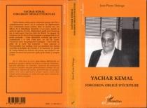 Yachar Kemal, forgeron obligé de l'écriture - Jean-PierreDeleage