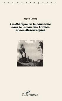 L'esthétique de la canneraie dans le roman des Antilles et des Mascareignes - JoyceLeung