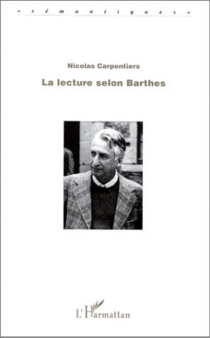 La lecture selon Barthes - Nicolas Carpentiers