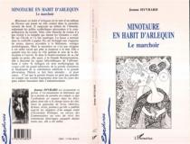 Minotaure en habit d'Harlequin : le marchoir - JeanneHyvrard