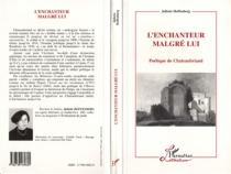 L'enchanteur malgré lui : poétique de Chateaubriand - JulietteHoffenberg