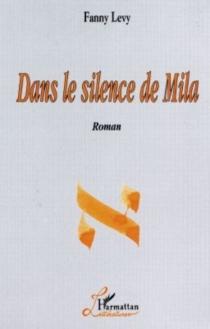 Dans le silence de Mila - FannyLévy