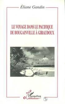 Le voyage dans le Pacifique de Bougainville à Giraudoux - ElianeGandin