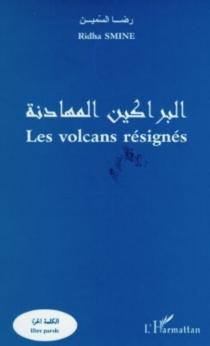 Les volcans résignés - RidhaSmine