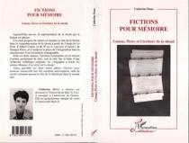 Fictions pour mémoire : Camus, Pérec et l'écriture de la Shoah - CatherineDana