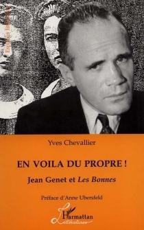 En voilà du propre ! : Jean Genet et Les bonnes - YvesChevallier