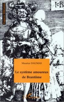 Le système amoureux de Brantôme - MauriceDaumas