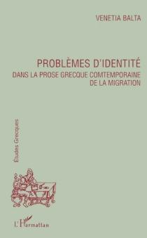 Problèmes d'identité dans la prose grecque comtemporaine de la migration - VenetiaBalta